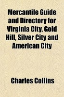 Mercantile Guide and Directory for Virginia City, Gold Hill, Silver City and American City