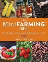 The Mini Farming Bible: The Complete Guide to Self Sufficiency on 1/4 Acre price comparison at Flipkart, Amazon, Crossword, Uread, Bookadda, Landmark, Homeshop18