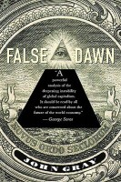 False Dawn: The Delusions of Global Capitalism price comparison at Flipkart, Amazon, Crossword, Uread, Bookadda, Landmark, Homeshop18