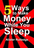 5 Ways to Make Money While You Sleep(English, Paperback, Alister Rutledge) best price on Flipkart @ Rs. 1106
