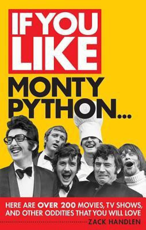 If You Like Monty Python...: Here Are Over 200 Movies,...