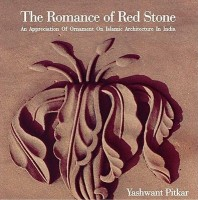 The Romance of Red Stone : An Appreciation of Ornament on Islamic Architecture in India best price on Flipkart @ Rs. 2075