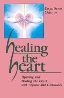 Healing the Heart: Opening and Healing the Heart with Crystals and Gemstones(English, Paperback, Daya Sarai Chocron) best price on Flipkart @ Rs. 922