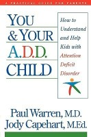 You and Your A.D.D. Child: How to Understand and Help Kids with Attention Deficit Disorder price comparison at Flipkart, Amazon, Crossword, Uread, Bookadda, Landmark, Homeshop18