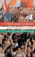 The Porto Alegre Alternative: Direct Democracy in Action price comparison at Flipkart, Amazon, Crossword, Uread, Bookadda, Landmark, Homeshop18