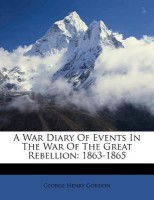 A War Diary of Events in the War of the Great Rebellion: 1863-1865