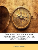 Life and Labour of the People in London: Outer South London