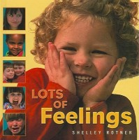 Lots of Feelings (Shelley Rotner's Early Childhood Library)
