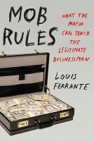 Mob Rules: What The Mafia Can Teach The Legitimate Businessman price comparison at Flipkart, Amazon, Crossword, Uread, Bookadda, Landmark, Homeshop18