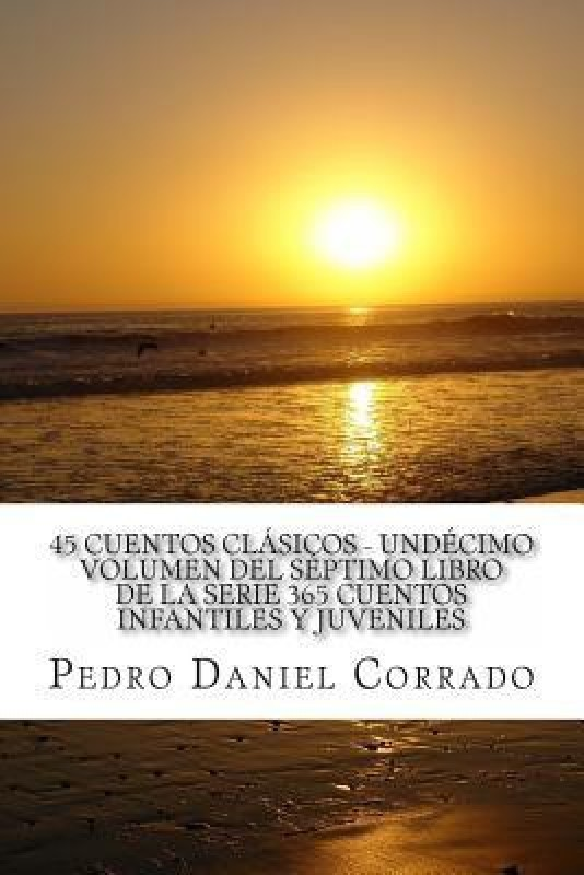45 Cuentos Clasicos - Undecimo Volumen del Septimo Libro de La Serie...