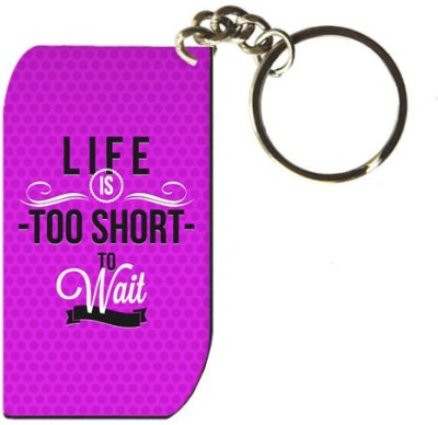 Exciting Live Life Is Too Short Key Chain