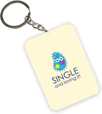 The Crazy Me Single and Loving It Key Chain