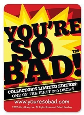Very Brainy, Inc. You,Re So Bad Collector,S Edition1 Of First 250 Decks