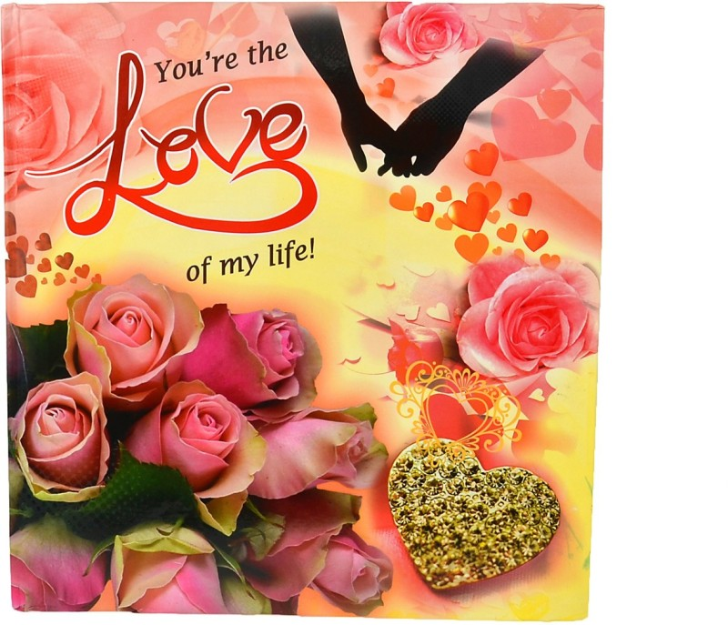 Reliable You are the Love of My LIfe Greeting Card(Multicolor, Pack of 1)