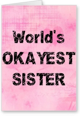 Lolprint Worlds OKAYEST Sister Rakhi Greeting Card