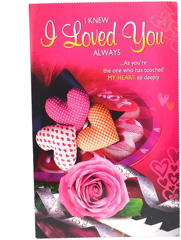 Reliable I Loved You Always Greeting Card(Multicolor, Pack of 1)