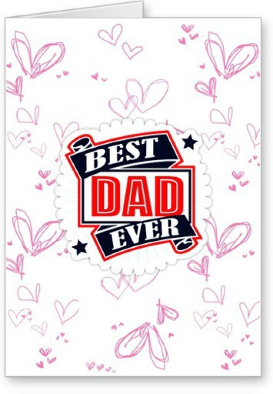 Lolprint Best Dad Ever Fathers Day Greeting Card(Multicolor, Pack of 1)