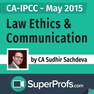 SuperProfs CA - IPCC Law Ethics & Communication by Sudhir Sachdeva (May 2015) Online Course(Voucher)