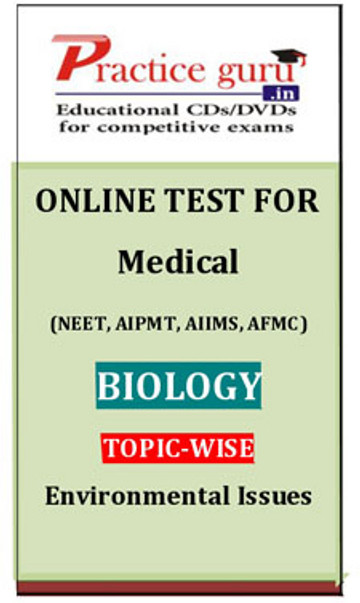 Practice Guru Medical (NEET, AIPMT, AIIMS, AFMC) Biology Topic-wise - Environmental Issues Online Test(Voucher)