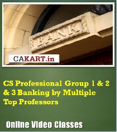 CAKART CS Professional Group 1 & 2 & 3 Banking by Multiple Top Professors Online Course(Voucher)