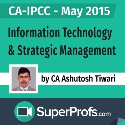 SuperProfs CA - IPCC Information Technology & Strategic Management by Ashutosh Tiwari (May 2015) Online Course(Voucher)