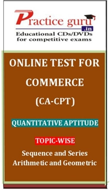 Practice Guru Commerce (CA - CPT) Quantitative Aptitude Topic-wise Sequence and Series Arithmetic and Geometric Online Test(Voucher)