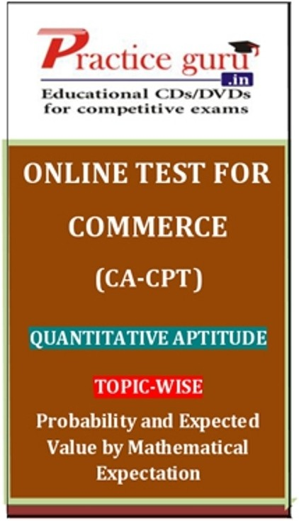 Practice Guru Commerce (CA - CPT) Quantitative Aptitude Topic-wise Probability and Expected Value by Mathematical Expectation Online Test(Voucher)