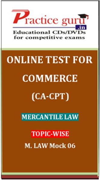 Practice Guru Commerce (CA - CPT) Mercantile Law Topic-wise M. Law Mock 06 Online Test(Voucher)