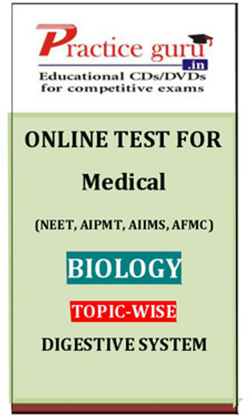 Practice Guru Medical (NEET, AIPMT, AIIMS, AFMC) Biology Topic-wise - Digestive System Online Test(Voucher)