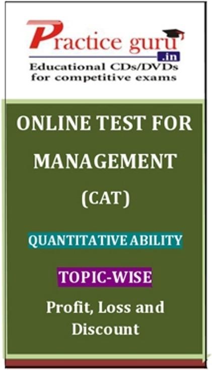 Practice Guru Management (CAT) Quantitative Ability Topic-wise - Profit, Loss and Discount Online Test(Voucher)