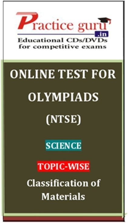 Practice Guru Olympiads (NTSE) Science Topic-wise Classification of Materials Online Test(Voucher)