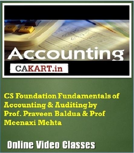 CAKART CS Foundation Fundamentals of Accounting & Auditing by Prof. Praveen Baldua & Prof. Meenaxi Mehta Online Course(Voucher)
