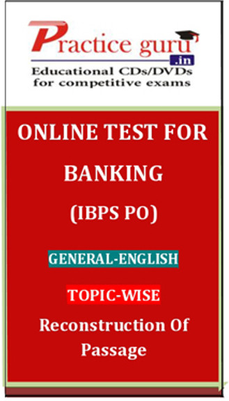 Practice Guru Banking (IBPS PO) General - English Topic-wise Reconstruction of Passage Online Test(Voucher)