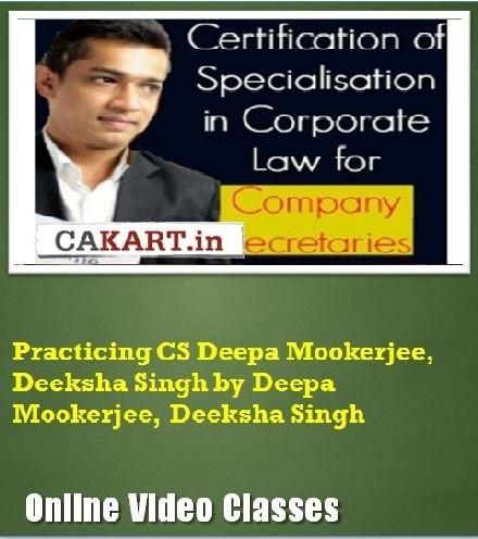 CAKART Practicing CS Deepa Mookerjee, Deeksha Singh by Deepa Mookerjee, Deeksha Singh Online Course(Voucher)