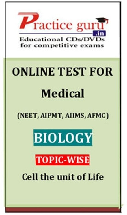 Practice Guru Medical (NEET, AIPMT, AIIMS, AFMC) Biology Topic-wise - Cell the Unit of Life Online Test(Voucher)
