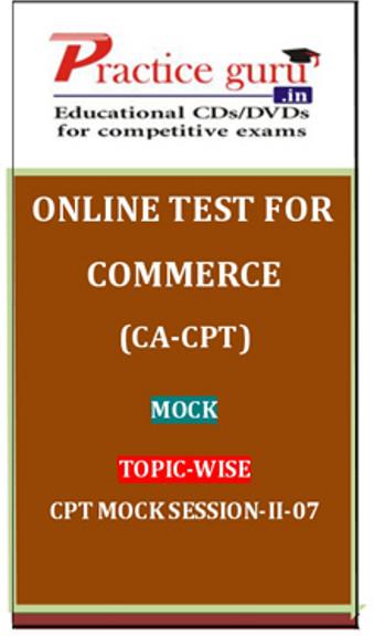 Practice Guru Commerce (CA - CPT) Mock Topic-wise CPT Mock Session 2 - 07 Online Test(Voucher)