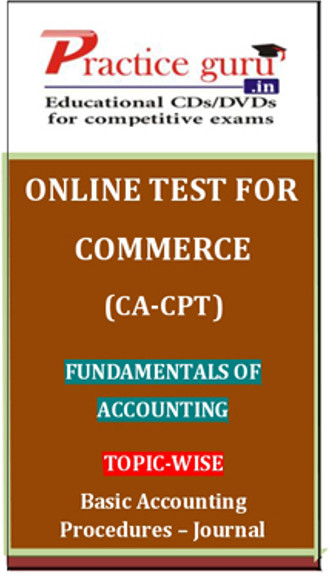 Practice Guru Commerce (CA - CPT) Fundamentals of Accounting Topic-wise Basic Accounting Procedures - Journal Online Test(Voucher)