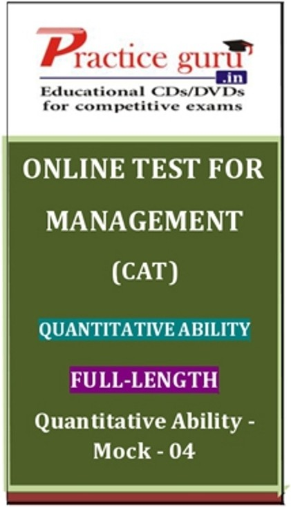 Practice Guru Management (CAT) Quantitative Ability Full-length Quantitative Ability - Mock 04 Online Test(Voucher)