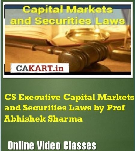 CAKART CS Executive Capital Markets and Securities Laws by Prof. Abhishek Sharma Online Course(Voucher)