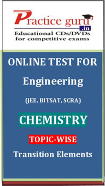 Practice Guru Engineering (JEE, BITSAT, SCRA) Chemistry Topic-wise - Transition Elements Online Test(Voucher)