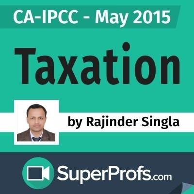 SuperProfs CA - IPCC Taxation by Rajinder Singla (May 2015) Online Course(Voucher)