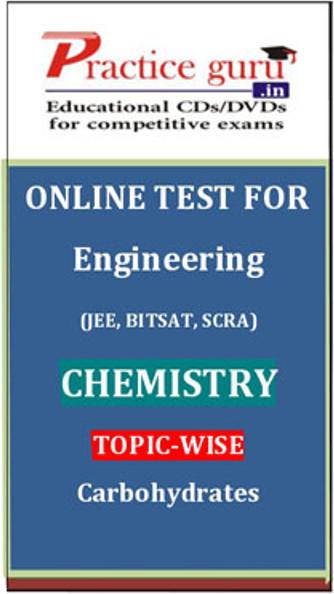 Practice Guru Engineering (JEE, BITSAT, SCRA) Chemistry Topic-wise - Carbohydrates Online Test(Voucher)