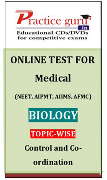 Practice Guru Medical (NEET, AIPMT, AIIMS, AFMC) Biology Topic-wise - Control and Co-ordination Online Test(Voucher)