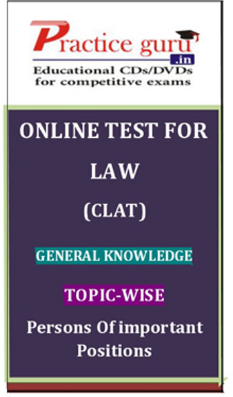 Practice Guru Law (CLAT) General Knowledge Topic-wise Persons of Important Positions Online Test(Voucher)