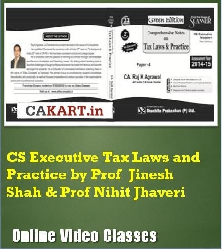 CAKART CS Executive Tax Laws and Practice by Prof Jinesh Shah & Prof Nihit Jhaveri Online Course(Voucher)