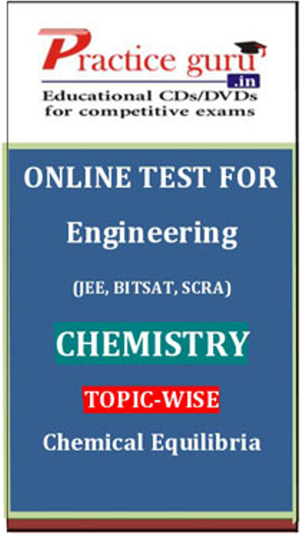Practice Guru Engineering (JEE, BITSAT, SCRA) Chemistry Topic-wise - Chemical Equilibria Online Test(Voucher)