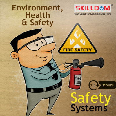 SKILLDOM Environment, Health & Safety - Fire Safety Systems Certification Course(User ID-Password)