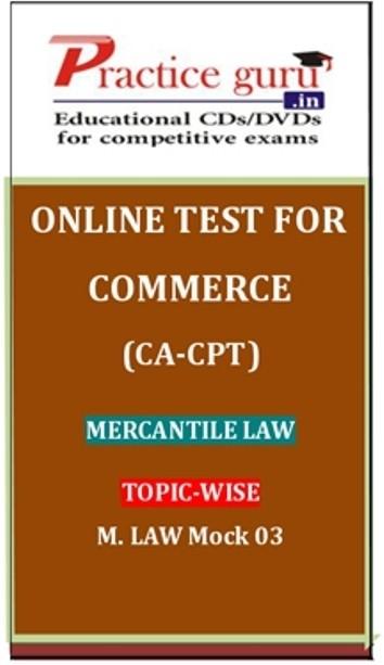 Practice Guru Commerce (CA - CPT) Mercantile Law Topic-wise M. Law Mock 03 Online Test(Voucher)