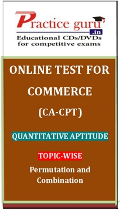 Practice Guru Commerce (CA - CPT) Quantitative Aptitude Topic-wise Permutation and Combination Online Test(Voucher)
