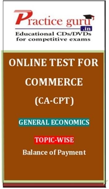 Practice Guru Commerce (CA - CPT) General Economics Topic-wise Balance of Payment Online Test(Voucher)